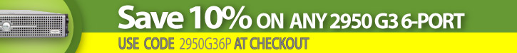 Click here to save 10% off Any Dell 2950 G3 6-port server!