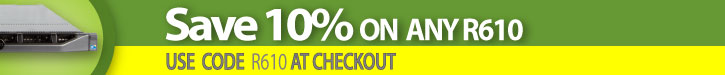 Click here to save 10% off Any Dell R610 server!