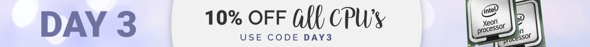 Day 3 is here! Get 10% off all CPUs with code DAY3!