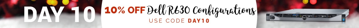Day 10 is here! Get 10% off any R630 server with code DAY10!