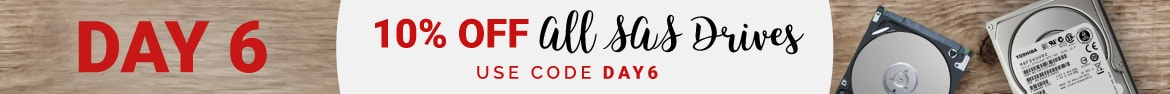 Day 6 is here! Get 10% off SAS Drives with code DAY6!