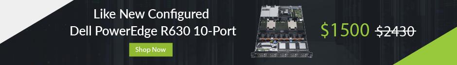 Like New Configured Dell PowerEdge R630 10-Port - $1500