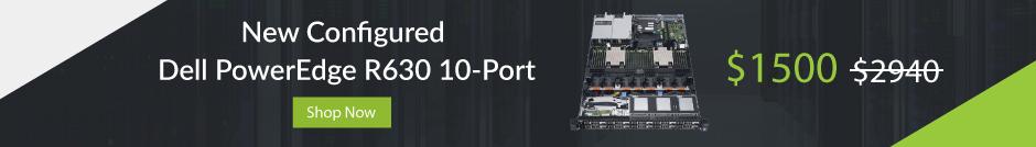 New Configured Dell PowerEdge R630 10-Port - $1500