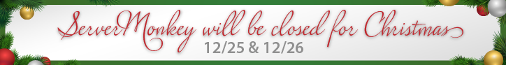ServerMonkey will be closed for Christmas, Thursday and Friday, December 25th and 26th.