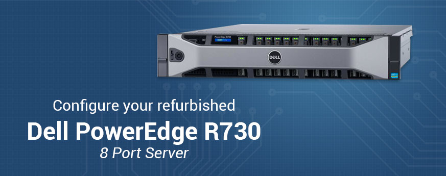 Refurbished Dell PowerEdge R730 8-Port