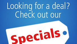 Looking for a deal? Check out our specials.
